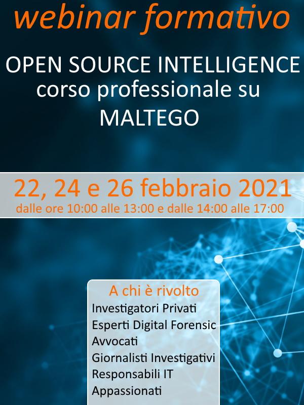 22, 24 e 26 febbraio 2021 - Webinar formativo online - OPEN SOURCE INTELLIGENCE: corso professionale su MALTEGO